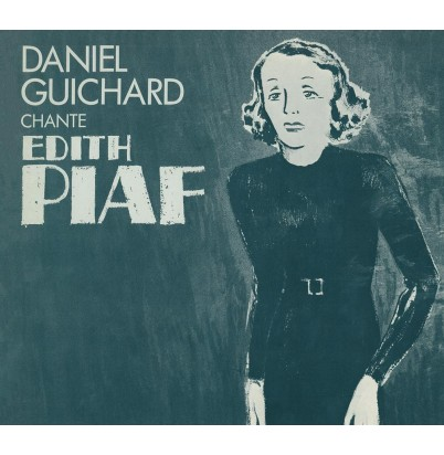 Daniel Guichard Chante Edith Piaf (Version MP3)